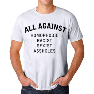 Tshirt All Against Homophobic Racist Sexist Assholes 02 [TW]