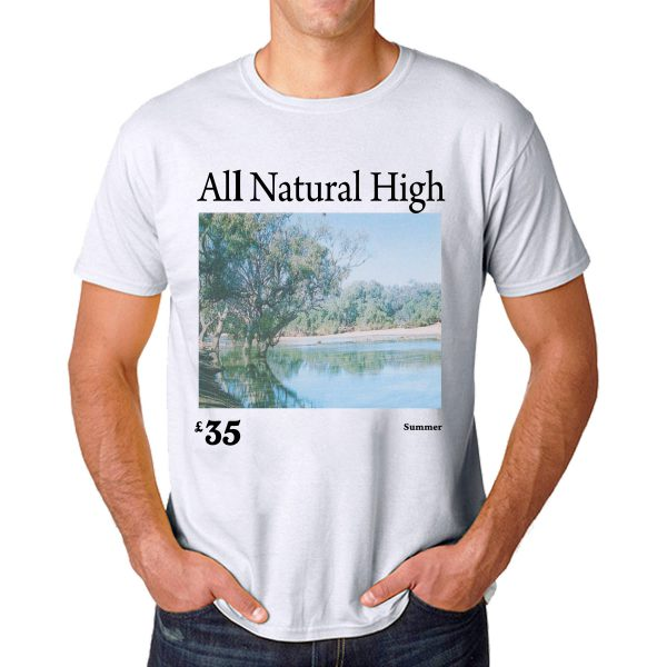 Tshirt All Natural High FRONT