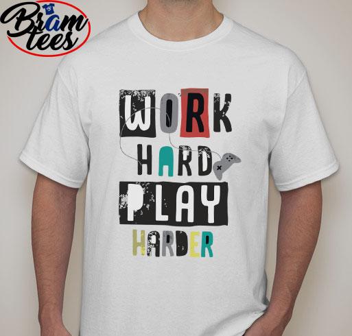 Tshirt Work hard play harder