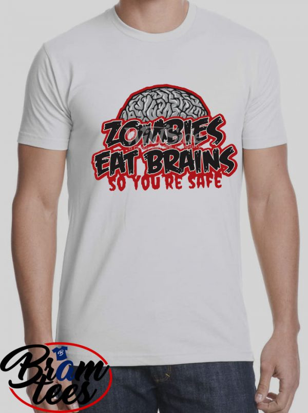 Tshirt Zombies Eat Brains so you're safe