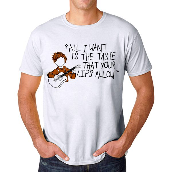 Tshirt all I wants is the taste that your lips allaw [TW]