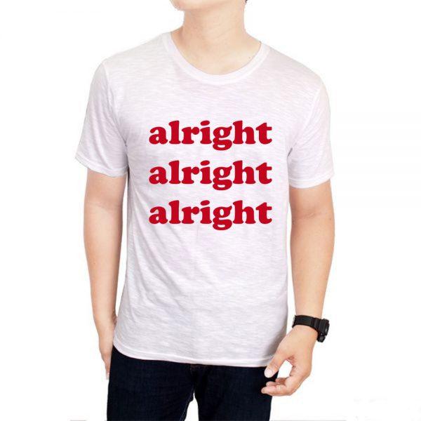 Tshirt alright alright alright