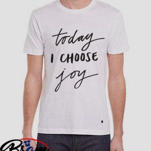 Tshirt today i choose joy